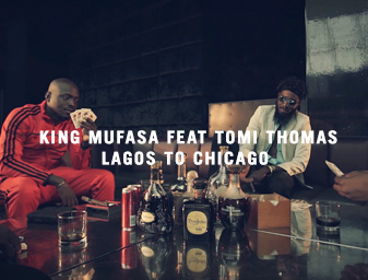 King Mufasa – 'Lagos to Chicago' MV