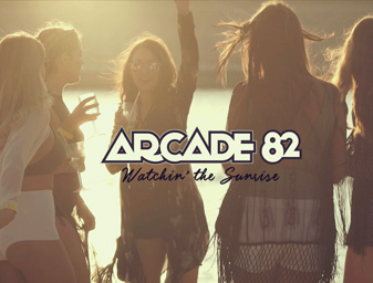 Arcade 82 – Watchin' the Sunrise MV